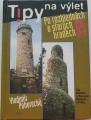 Pohorecký Vladimír - Tipy na výlet po rozhlednách a starých hradech 2