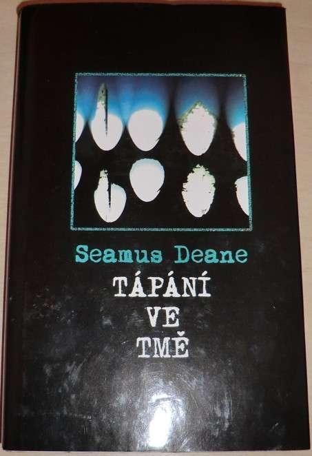Deane Seamus - Pátrání ve tmě