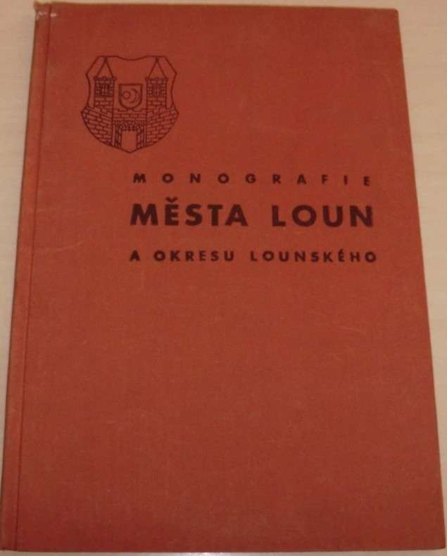 Monografie MĚSTA LOUN a okresu lounského
