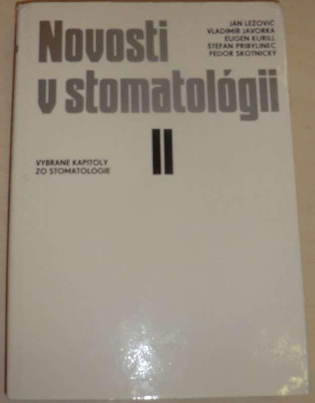 Ležovič, Javorka, Kurill, Pribylinec - Novosti v stomatológii II