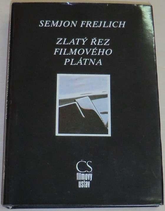 Frejlich Semjon - Zlatý řez filmového plátna
