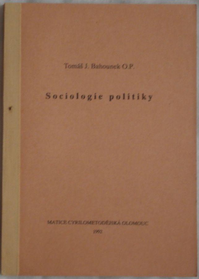 Bahounek J. Tomáš - Sociologie politiky