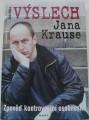 Hůla Jan - Výslech Jana Krause