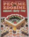 Juráňová Božena - Pečeme zdobíme cukroví - dorty - řezy