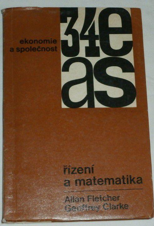 Fletcher Allan, Clarke Geoffrey - Řízení a matematika