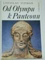 Vidman Ladislav - Od Olympu k Panteonu