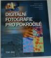 Ang Tom - Digitální fotografie pro pokročilé