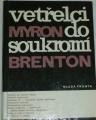 Brenton Myron - Vetřelci do soukromí