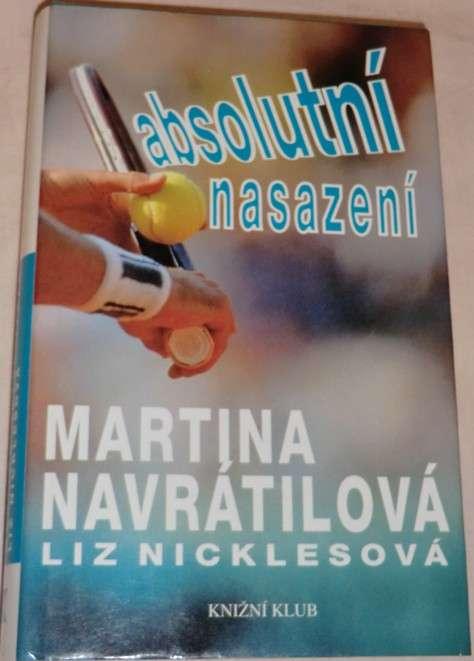 Nicklesová Liz, Martina Navrátilová - Absolutní nasazení