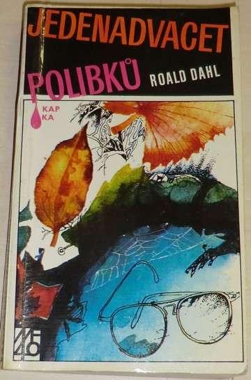 Dahl Roald - Jedenadvacet polibků (edice Kapka sv. 197)