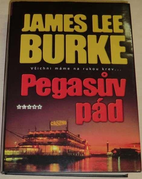 Burke James Lee - Pegasův pád