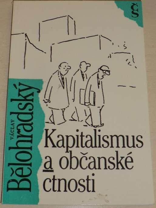 Bělohradský Václav - Kapitalismus a občanské ctnosti