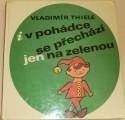 Thiele Vladimír - I v pohádce se přechází jen na zelenou