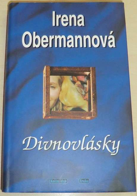 Obermannová Irena - Divnovlásky