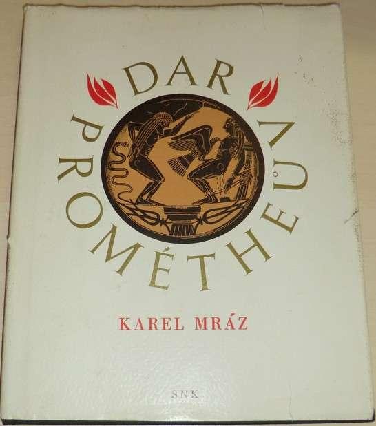 Mráz Karel - Dar Prométheův