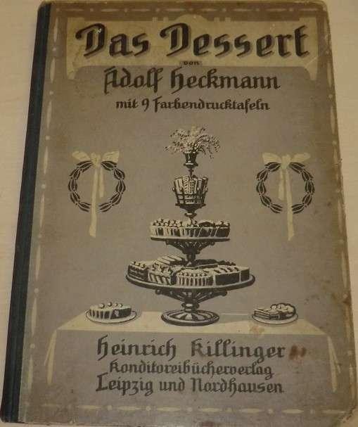 Heckmann Adolf - Das Dessert