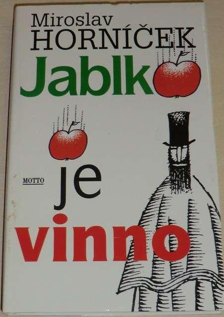 Horníček Miroslav - Jablko je vinno