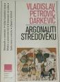 Darkevič Vladislav Petrovič - Argonauti středověku