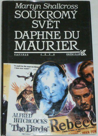 Shallcross Martyn - Soukromý svět Daphne du Maurier