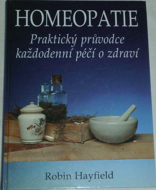 Hayfield Robin - Homeopatie - Praktický průvodce každodenní péčí o zdraví
