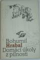 Hrabal Bohumil - Domácí úkoly z pilnosti