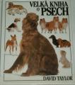 Taylor David - Velká kniha o psech