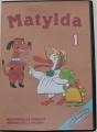 DVD - Matylda 1 - pohádka