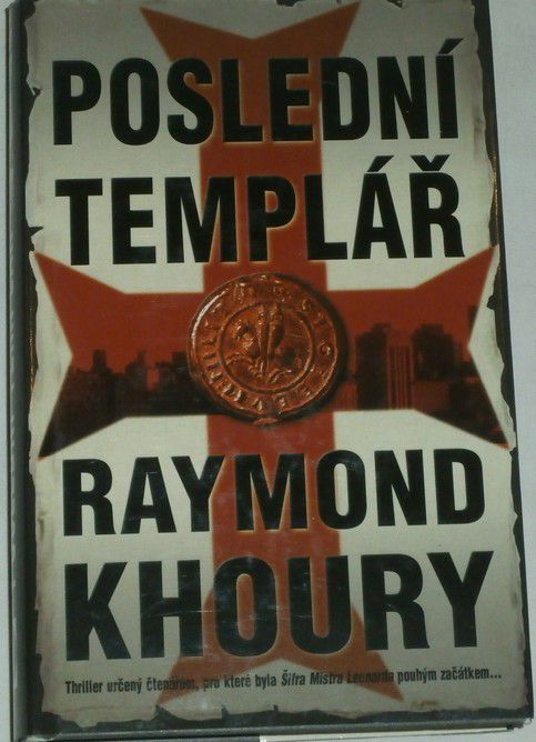 Khoury Raymond - Poslední templář
