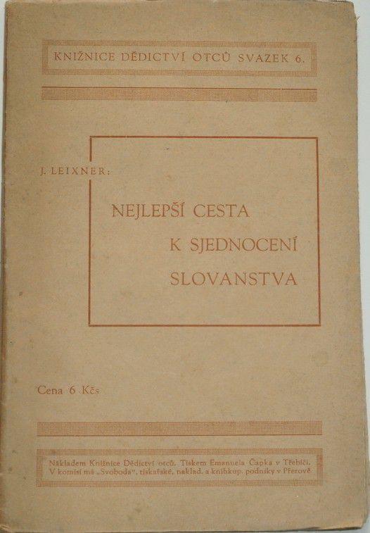 Leixner J. - Nejlepší cesta k sjednocení slovanstva