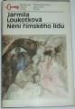 Loukotková Jarmila - Není římského lidu
