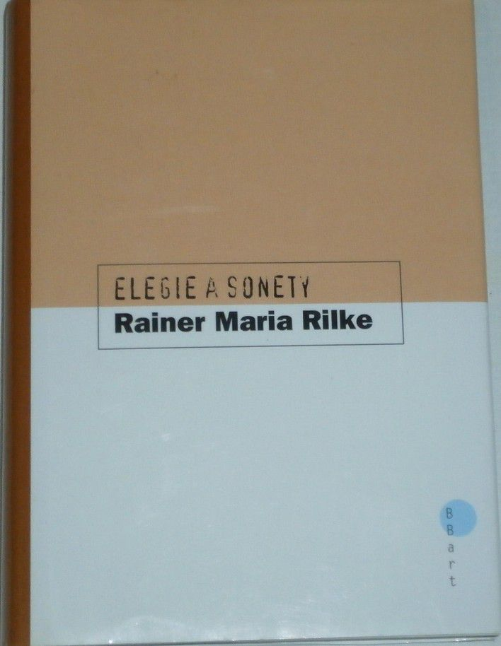 Rilke Rainer Maria - Elegie a sonety