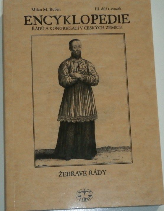 Encyklopedie řádů a kongregací v českých zemích III. díl / I. svazek Žebravé řády