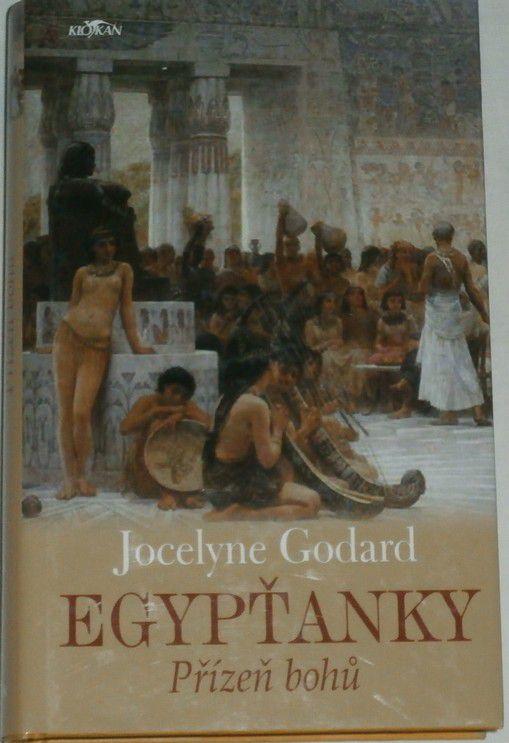 Godard Jocelyne - Egypťanky: Přízeň bohů