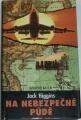 Higgins Jack - Na nebezpečné půdě