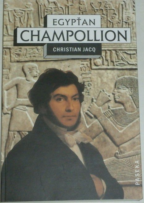 Jacq Christian - Egypťan Champollion