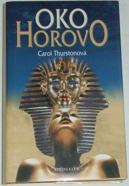 Thurstonová Carol - Oko Horovo