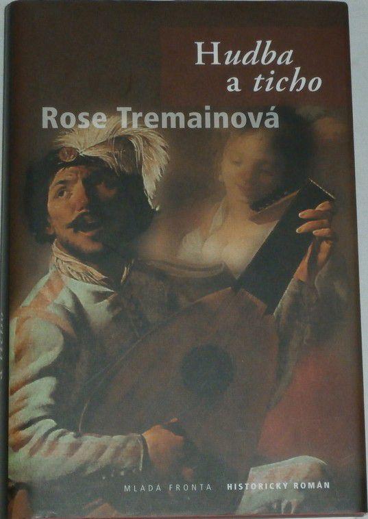 Tremainová Rose - Hudba a ticho