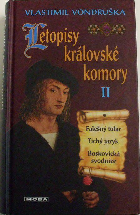 Vondruška Vlastimil - Letopisy královské komory II. Falešný tolar, Tichý jazyk, Boskovická svodnice