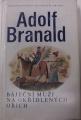 Branald Adolf - Báječní muži na okřídlených ořích