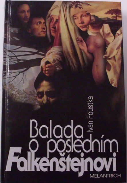 Foustka Ivan - Balada o posledním Falkenštejnovi