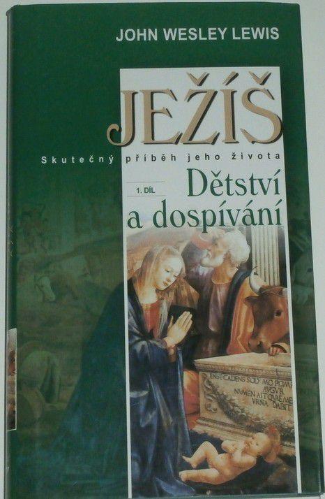Lewis John Wesley - Ježíš: Dětství a dospívání 1. díl
