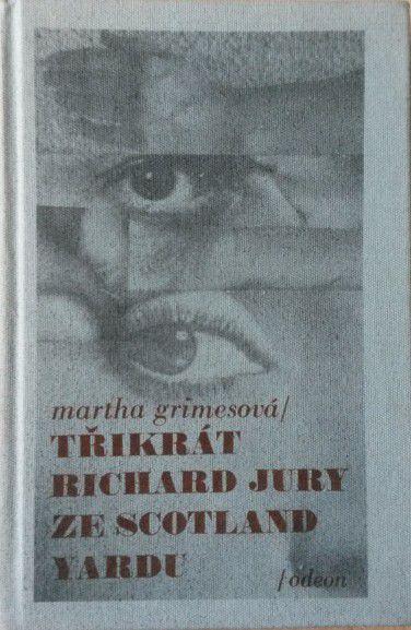 Grimesová Martha - Třikrát Richard Jury ze Scotland Yardu