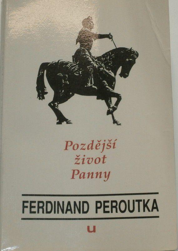 Peroutka Ferdinand - Pozdější život Panny