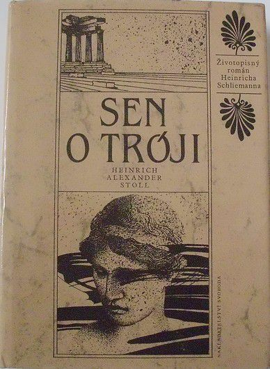 Stoll Heinrich Alexander - Sen o Tróji