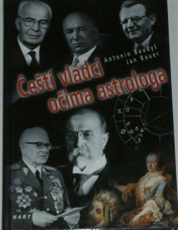 Baudyš Antonín, Bauer Jan - Čeští vládci očima astrologa