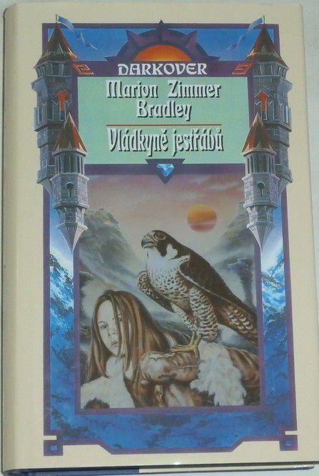 Bradley Marion Zimmer - Darkover: Vládkyně jestřábů