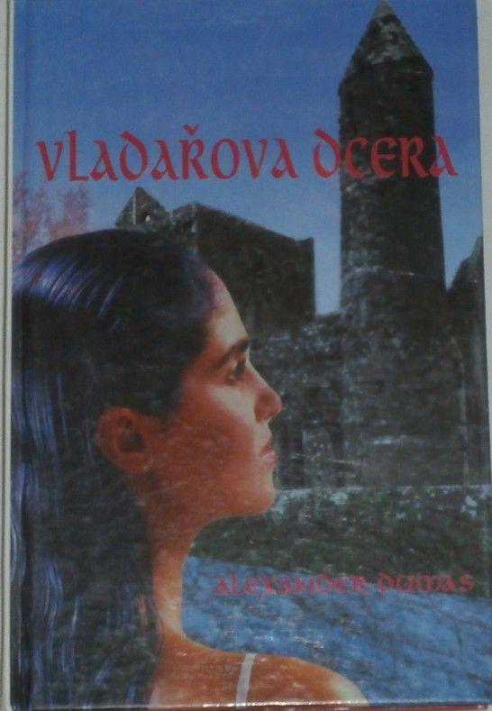 Dumas Alexander - Vladařova dcera