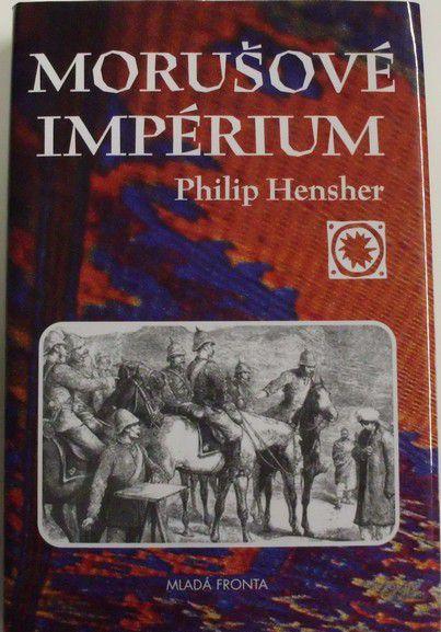 Hensher Philip - Morušové inpérium