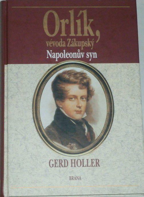 Holler Gerd - Orlík, vévoda Zákupský