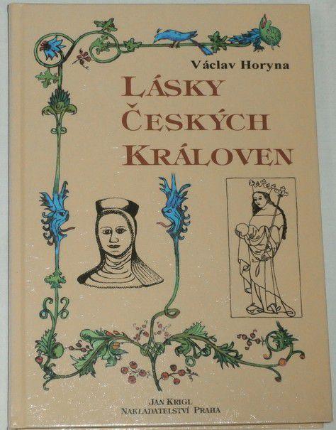 Horyna Václav - Lásky českých královen